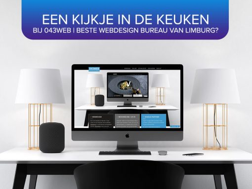 In de keuken bij 043WEB | Beste webdesign bureau Limburg?